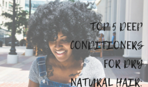 deep conditioners for dry natural hair