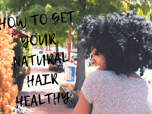 how to get healthy natural hair