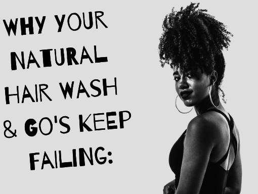 natural hair wash and go's keep failing