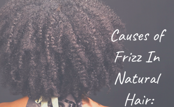 causes of frizz in natural hair