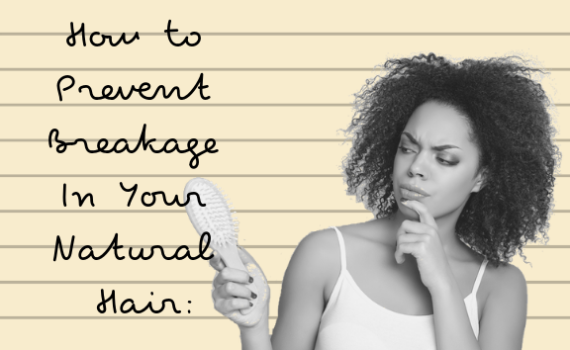 how to prevent breakage in natural hair