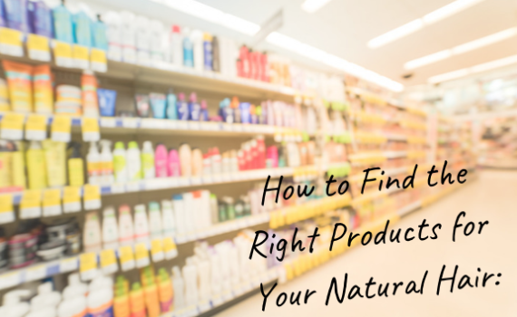 how to find the right products for your natural hair