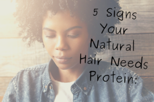 signs your natural hair needs protein