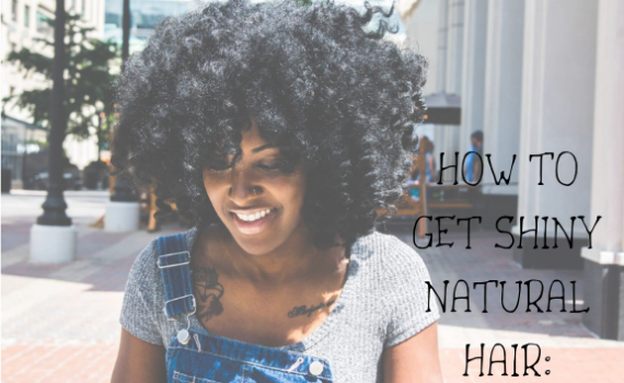 how to get shiny natural hair