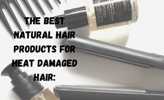 best natural hair products for heat damage