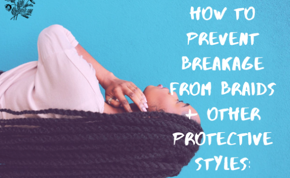 how to prevent breakage from braids