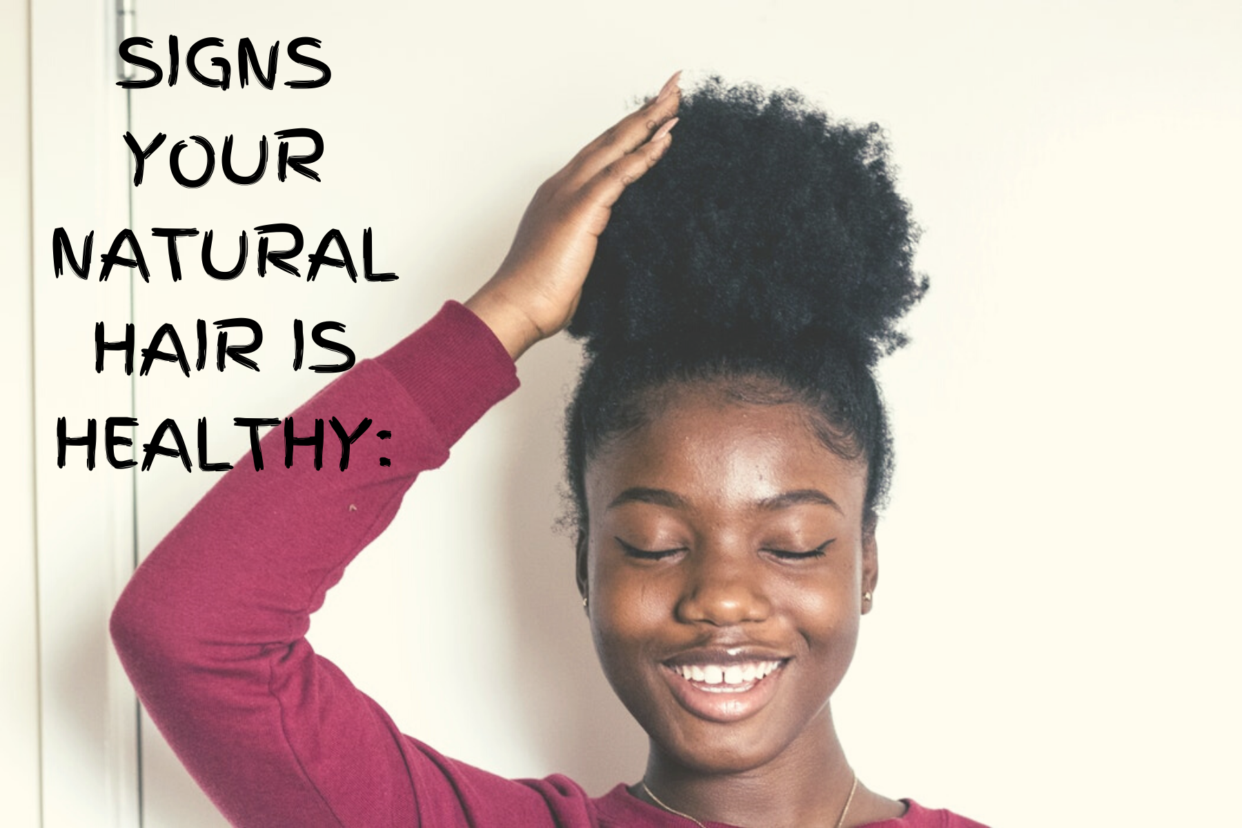 6 Signs Your Natural Hair Is Healthy Caring For Natural Hair