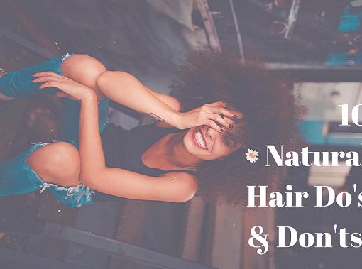 natural hair do's and don'ts